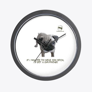 If I wanted to hear you bitch Wall Clock