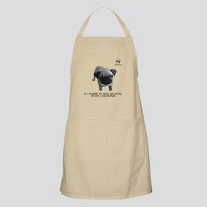 If I wanted to hear you bitch BBQ Apron