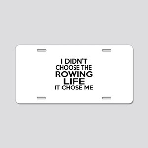 Rowing It Chose Me Aluminum License Plate