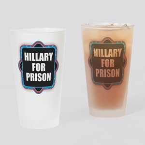 Hillary for Prison Drinking Glass