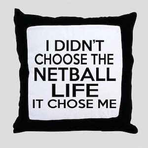 Netball It Chose Me Throw Pillow
