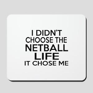 Netball It Chose Me Mousepad