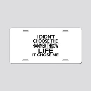 Hammer throw It Chose Me Aluminum License Plate
