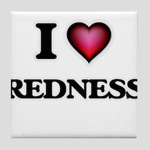 I Love Redness Tile Coaster