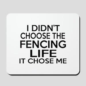 Fencing It Chose Me Mousepad