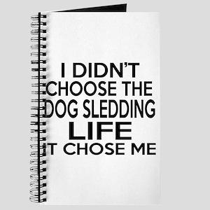 Dog Sledding It Chose Me Journal