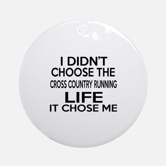 Cross Country Running It Chose Me Round Ornament
