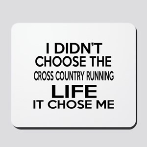 Cross Country Running It Chose Me Mousepad