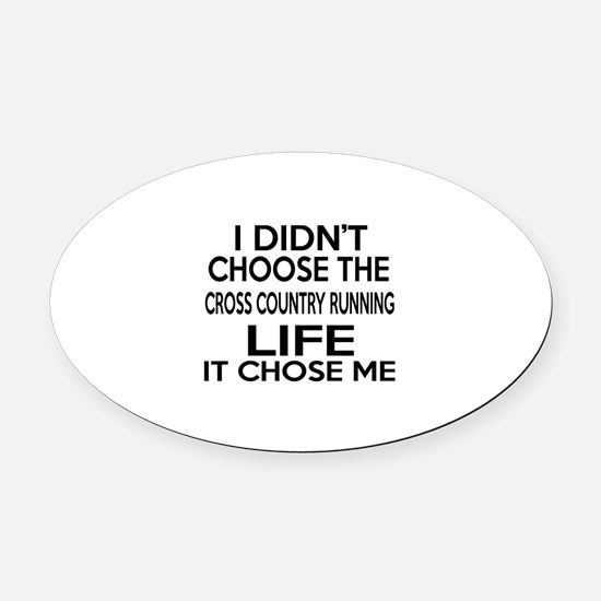 Cross Country Running It Chose Me Oval Car Magnet