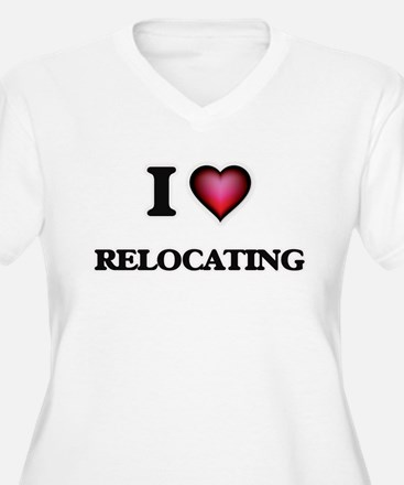 I Love Relocating Plus Size T-Shirt