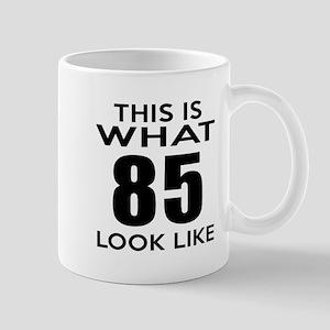 This Is What 85 Look Like Mug