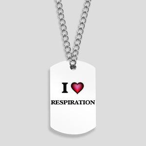 I Love Respiration Dog Tags