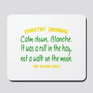Dorothy Quote Roll in the Hay Mousepad