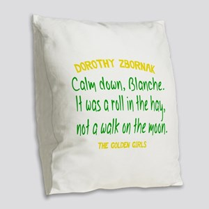 Dorothy Quote Roll in the Hay Burlap Throw Pillow