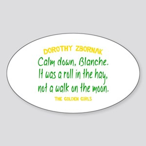 Dorothy Quote Roll in the Hay Sticker (Oval)