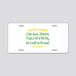 Dorothy Quote Roll in the H Aluminum License Plate
