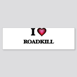 I Love Roadkill Bumper Sticker