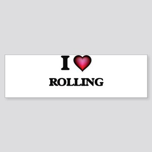 I Love Rolling Bumper Sticker