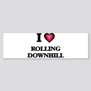 I Love Rolling Downhill Bumper Sticker