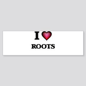 I Love Roots Bumper Sticker
