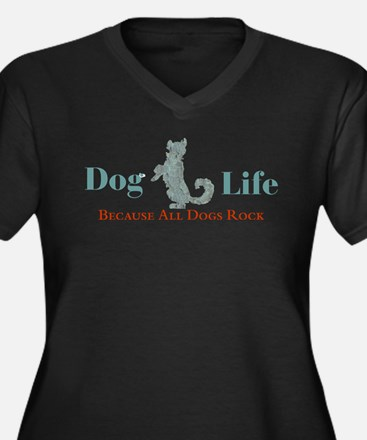 Dog Life Because All Dogs Rock Plus Size T-Shirt