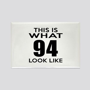 This Is What 94 look Like Rectangle Magnet