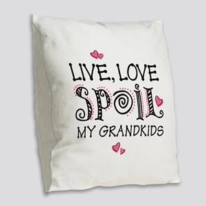 Live Love Spoil Grandkids Burlap Throw Pillow