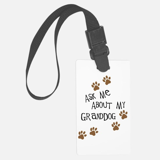 Ask Me About My Granddog Luggage Tag