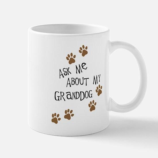 Ask Me About My Granddog Mugs
