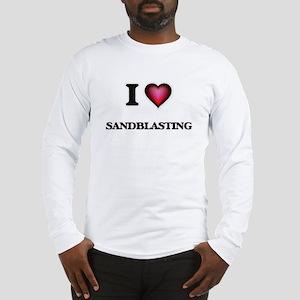 I Love Sandblasting Long Sleeve T-Shirt