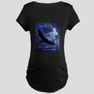 Why do we forget? Maternity T-Shirt