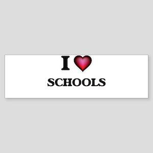 I Love Schools Bumper Sticker
