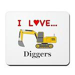 I Love Diggers Mousepad