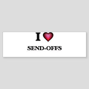 I Love Send-Offs Bumper Sticker
