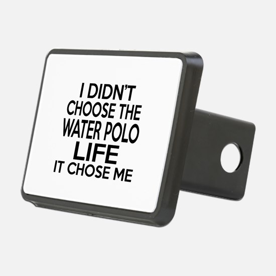 Water Polo It Chose Me Hitch Cover