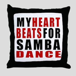 My Heart Beats For Samba Dance Design Throw Pillow