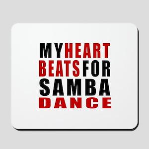 My Heart Beats For Samba Dance Designs Mousepad