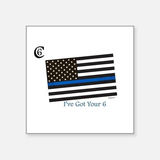 "Citizen 6 ""I've Got Your Back"" Sticker"