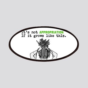 Its not APPROPRIATION if it grows like this. Patch