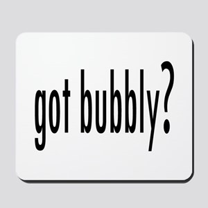 got bubbly? Mousepad