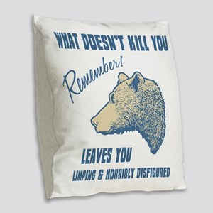 What Doesn't Kill You Burlap Throw Pillow