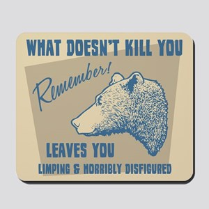 What Doesn't Kill You Mousepad