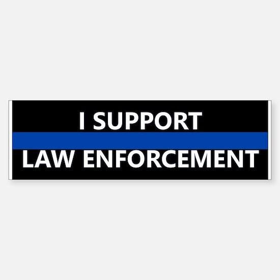 I Support Law Enforcement Bumper Bumper Bumper Sticker