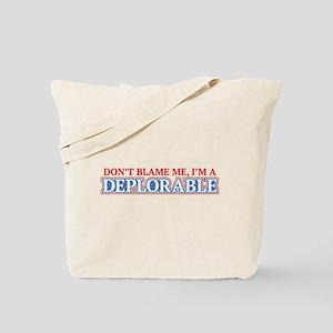 Deplorable-Don't Blame Me Tote Bag