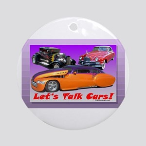 """""""Let's Talk Cars!"""" Ornament (Round)"""