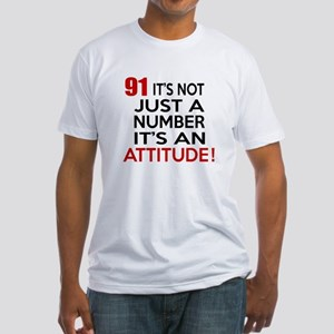 91 It Is Just A Number Birthday Des Fitted T-Shirt