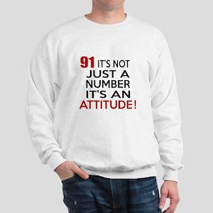 91 It Is Just A Number Birthday Designs Sweatshirt