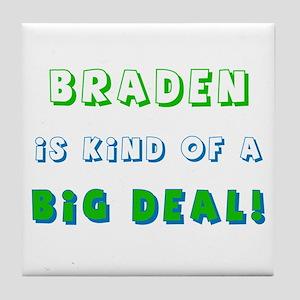 Braden is Kind of a Big Deal  Tile Coaster