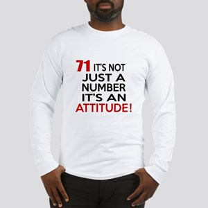 71 It Is Just A Number Birthda Long Sleeve T-Shirt