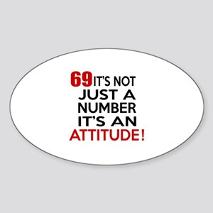 69 It Is Just A Number Birthday Des Sticker (Oval)